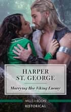 Marrying Her Viking Enemy ebook by Harper St. George