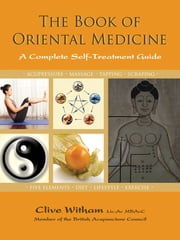 The Book of Oriental Medicine - A Complete Self-Treatment Guide ebook by Clive Witham