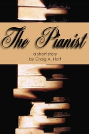 The Pianist ebook by Craig A. Hart