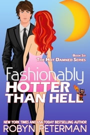Fashionably Hotter Than Hell - Hot Damned Series, #6 ebook by Robyn Peterman