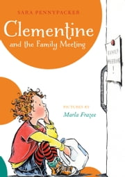 Clementine and the Family Meeting ebook by Sara Pennypacker,Marla Frazee