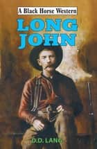 Long John ebook by D.D. Lang