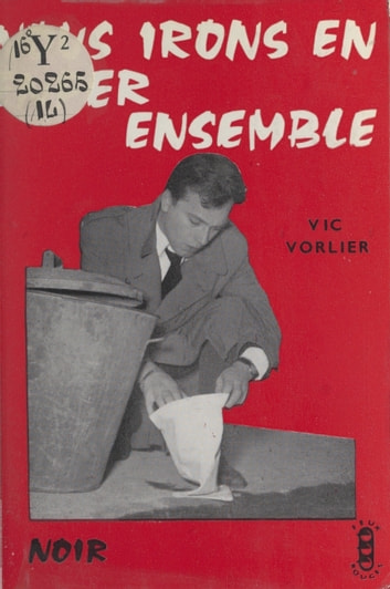 Nous irons en enfer ensemble ebook by Vic Vorlier
