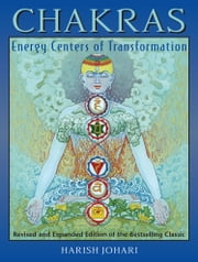 Chakras: Energy Centers of Transformation - Energy Centers of Transformation ebook by Harish Johari