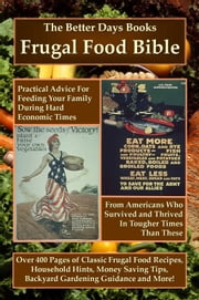 The Better Days Books Frugal Food Bible ebook by Better Days Books