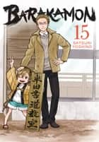 Barakamon, Vol. 15 ebook by Satsuki Yoshino