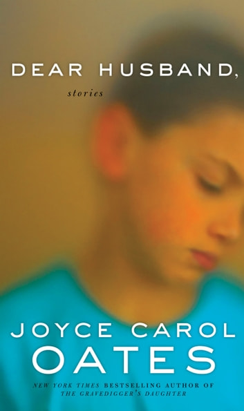 Dear Husband - Stories ebook by Joyce Carol Oates