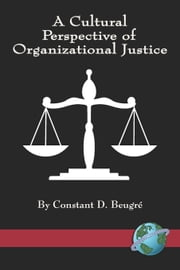 A Cultural Perspective of Organizational Justice ebook by Constant D. Beugre