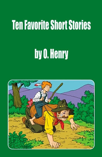 Ten Favorite Short Stories ebook by O. Henry