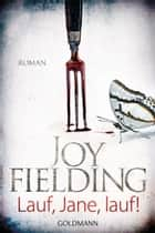 Lauf, Jane, lauf! - Roman ebook by Joy Fielding, Mechtild Sandberg-Ciletti