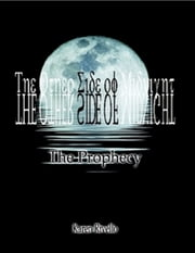 The Other Side of Midnight : The Prophecy ebook by Karen Rivello