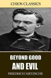 Beyond Good and Evil ebook by Friedrich Nietzsche,Helen Zimmern