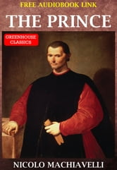 The Prince (Complete)(Free AudioBook Link) ebook by Nicolo Machiavelli