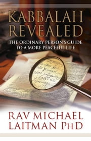 Kabbalah Revealed ebook by Laitman, Michael