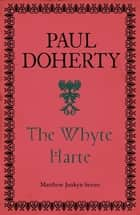 The Whyte Harte (Matthew Jankyn, Book 1) - A sweeping historical mystery of medieval England ebook by