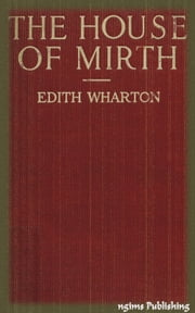 The House of Mirth (Illustrated + Audiobook Download Link + Active TOC) ebook by Edith Wharton