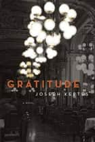 Gratitude ebook by Joseph Kertes