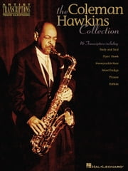 The Coleman Hawkins Collection (Songbook) - Artist Transcriptions - Tenor Sax ebook by Coleman Hawkins