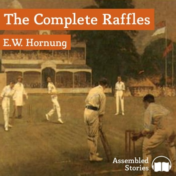 The Complete Raffles audiobook by A.J. Hornung