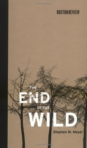 The End of the Wild ebook by Stephen M. Meyer