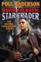 David Falkayn: Star Trader eBook by Poul Anderson