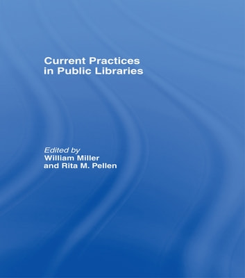 Current Practices in Public Libraries ebook by Taylor and Francis