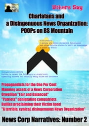 Charlatans and a Disingenuous News Corporation: - POOPs on BS Mountain ebook by Uthers Say