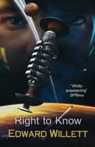 Right to Know ebook by Edward Willett