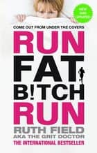 Run Fat Bitch Run ebook by Ruth Field