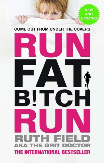 Run Fat Bitch Run - The International Bestseller ebook by Ruth Field