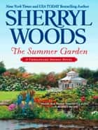 The Summer Garden (A Chesapeake Shores Novel, Book 9) ebook by Sherryl Woods