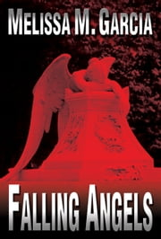 Falling Angels ebook by Melissa M. Garcia