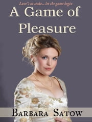 A Game of Pleasure ebook by Barbara Satow