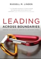 Leading Across Boundaries ebook by Russell M. Linden