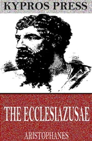The Ecclesiazusae ebook by Aristophanes