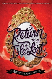 Return to the Isle of the Lost (Volume 2) - A Descendants Novel ebook by Melissa de la Cruz