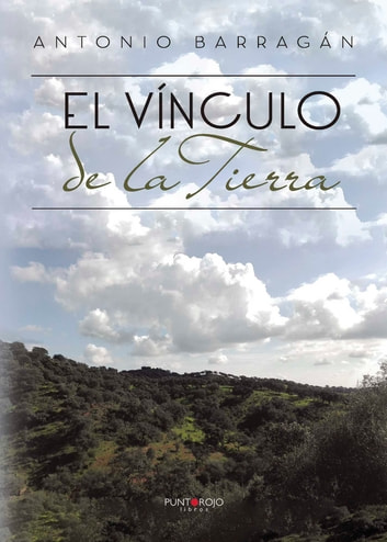 El vínculo de la Tierra ebook by Antonio Barragán