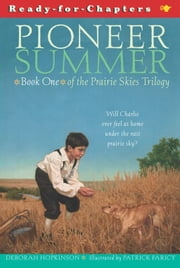 Pioneer Summer ebook by Deborah Hopkinson,Patrick Faricy