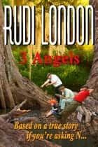 3 Angels ebook by Rudi London