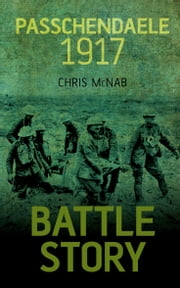 Passchendaele 1917 ebook by Chris McNab