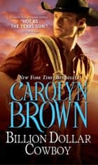 Billion Dollar Cowboy ebook by Carolyn Brown