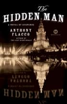 The Hidden Man - A Novel of Suspense ebook by Anthony Flacco