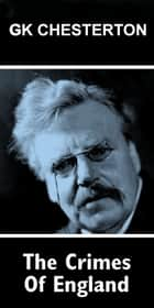 The Crimes Of England eBook by GK Chesterton