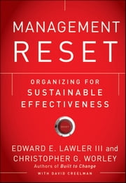Management Reset - Organizing for Sustainable Effectiveness ebook by Edward E. Lawler III,Christopher G. Worley,David Creelman