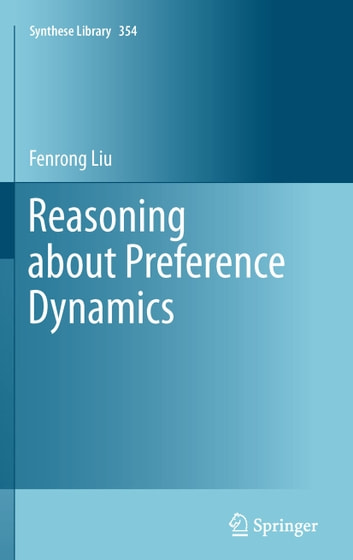 Reasoning about Preference Dynamics ebook by Fenrong Liu