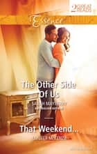 The Other Side Of Us/That Weekend... ebook by Jennifer McKenzie, Sarah Mayberry