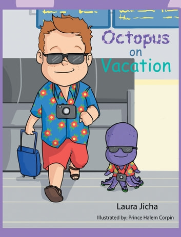 Octopus on Vacation ebook by Laura Jicha