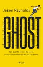 Ghost (versione italiana) ebook by Jason Reynolds