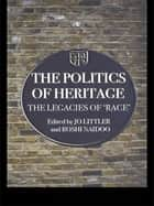 The Politics of Heritage ebook by Jo Littler,Roshi Naidoo