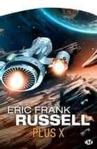 Plus X ebook by Christian Meistermann,Eric Frank Russell